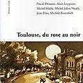 Collectif romans d'une ville /toulouse, du rose au noir.