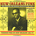 New Orleans Funk Vol.4 : Voodoo Fire In New Orleans 1951-77 (<b>Soul</b> Jazz Records, 2016)