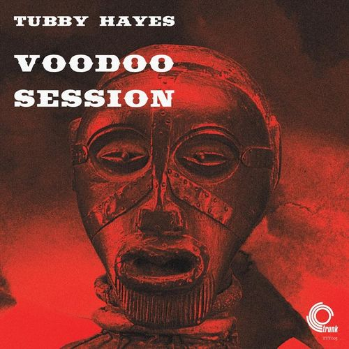 Tubby Hayes - 1964 - Voodoo Session (Trunk)