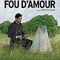 Fou d'amour - Melvil Poupaud