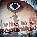 vite la 6ème République
