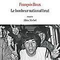 Le bonheur national brut, roman de françois roux