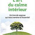 Eckhart TOLLE, L'ART DU CALME INTÉRIEUR (1/10)
