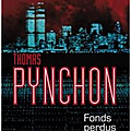 Thomas pynchon, fonds perdus