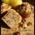 Muffins poires, cannelle et noix en crumble d'épices