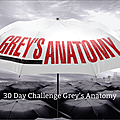 30 day Challenge <b>Grey</b>'<b>s</b> Anatomy - Jour 22 à 30