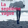 La septième vague ❉❉❉ <b>Daniel</b> <b>Glattauer</b>