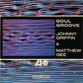 Johnny Griffin & Matthew Gee - 1963 - Soul Groove (Atlantic)