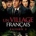 """"""" Un Village Français """" <b>Saison</b> <b>5</b> : 1943, Choisir la Résistance. Série Télévisée créée en 2013"""