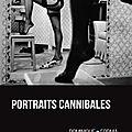 Portraits cannibales de Dominique Forma