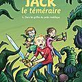 Jack le téméraire, t. 1 : dans les griffes du jardin maléfique, de ben hatke