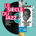 J'irai bien (re)voir ... l'exposition le siècle de jazz