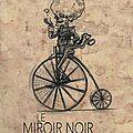 Le Miroir Noir et Autres <b>Curiosités</b>, de Francis Thievicz