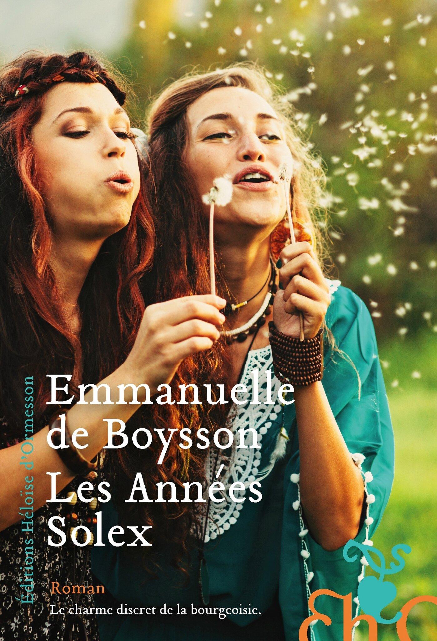 LES ANNÉES SOLEX - Emmanuelle de BOYSSON