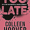 Too Late de <b>Colleen</b> <b>Hoover</b>