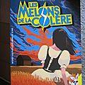 LES MELONS DE LA COLERE // <b>Bastien</b> <b>Vivès</b>