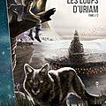 Les Chroniques Hérétiques, tome 1 : Les loups d'Uriam - <b>Philippe</b> <b>Tessier</b>