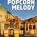 Popcorn Melody d'<b>Emilie</b> de <b>Turckheim</b>