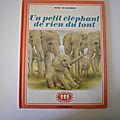 Un petit éléphant de rien du tout, collection <b>Farandole</b>, Casterman 1978