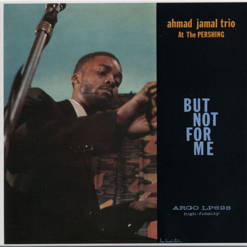 Ahmad Jamal - 1958 - At The Pershing But Not For Me (Argo)