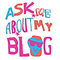 Ask me about my blog...
