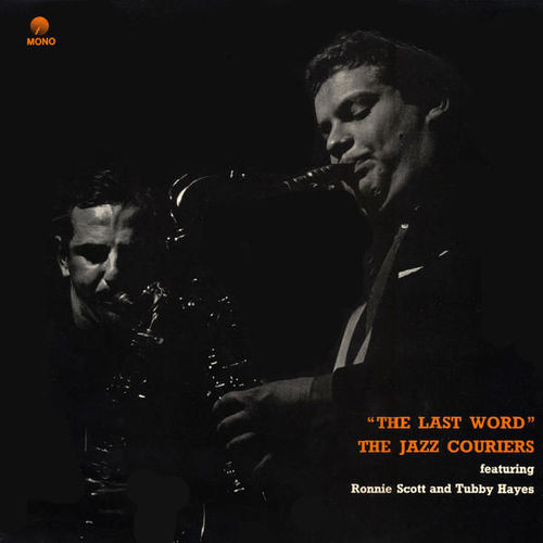 The Jazz Courriers featuring Ronnie Scott and Tubby Hayes - 1959 - The Last Word (Tempo)