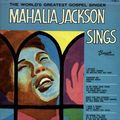 DISC : The world's greatest gospel singer. <b>Mahalia</b> <b>Jackson</b> sings [1954] 18t