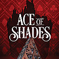 Ace of Shades [The Shadow Game #1] de Amanda Foody