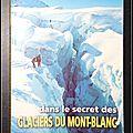 Dans le secret des glaciers du Mont-Blanc - Luc Moreau, Robert <b>Vivian</b>