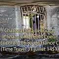 Château de Taillebourg, le financier Jacques Coeur est arrêté sur ordre du roi de France Charles VII. (Time Travel 1451)