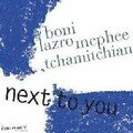 McPhee, Boni, Lazro, <b>Tchamitchian</b>: Next to You (Emouvance - 2006)