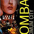 Suketu Mehta - <b>Bombay</b> Maximum City
