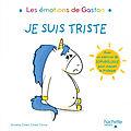 Les <b>émOtiOns</b> de GastOn : je suis triste