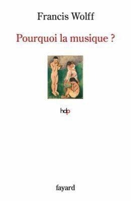 # 137 Pourquoi la musique? Francis Wolff