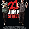 21 jump street de phil lord avec channing tatum, jonah hill