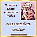 DIA 8 - NOVENA À SANTO ANTÔNIO DE PÁDUA : A Importância do <b>Silêncio</b>