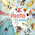 La photo de <b>classe</b> ! De Lenia Major, illustré par Fabien Öckto Lambert, Les Éditions du Ricochet, 2017