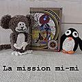 Episode 04 : la mission mi-mi en demi-teinte