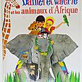 Album ... <b>DANIEL</b> et <b>VALERIE</b> et les animaux d'Afrique (1978) * Nathan