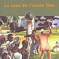 La case de l'oncle tom, de harriet beecher stowe