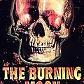 The Burning <b>Moon</b> (