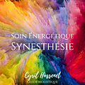 <b>Soin</b> <b>Energétique</b> Synesthésie