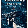 BUVEURS DE VENT de Franck BOUYSSE (Cousinade de lectures)