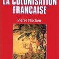 La colonisation est un rapport de force (pierre pluchon, 1991)