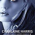 Abc - h {les mystères de harper connelly} charlene harris, tome 4 * * * * *