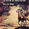 Le butin du hors-la-loi (The outlaw loot) - Paul Evan Lehman - Librairie des Champs-Elysées - 1976