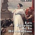 Tulard, Les Égéries de la Révolution