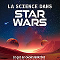 La science dans Star Wars de Mark Brake et Jon <b>Chase</b>