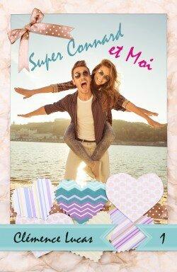 Grand Lake Stories 1 - Super Connard et Moi de Clémence Lucas