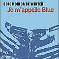 Je m'appelle blue, solomonica de winter